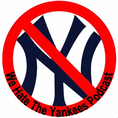 We Hate the Yankees Podcast