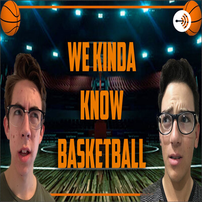 We Kinda Know Basketball