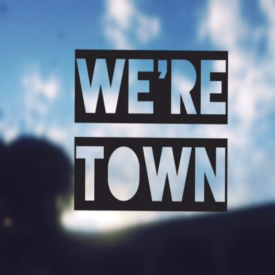 We're Town