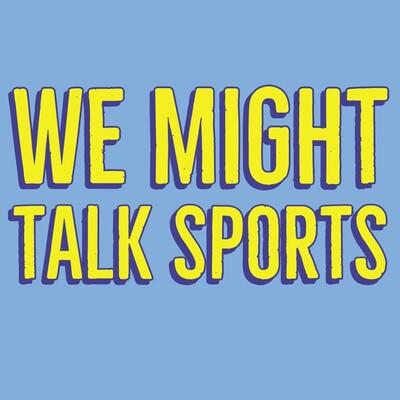 We-Might-Talk-Sports