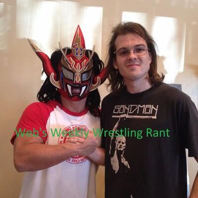 Webs Weekly Wrestling Rant