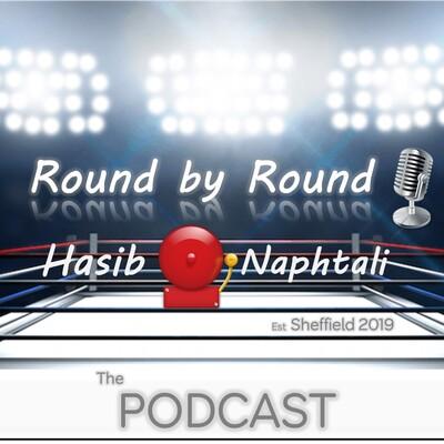 Round By Round With Hasib & Naphtali
