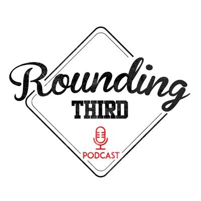 Rounding Third Podcast