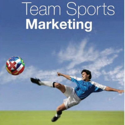Team Sports Marketing with Kirk Wakefield