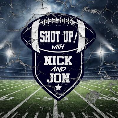 Shut Up! with Nick and Jon