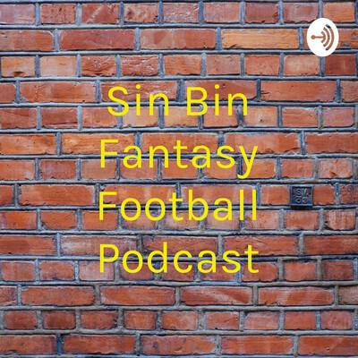 Sin Bin Fantasy Football Podcast