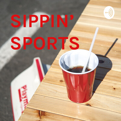 SIPPIN' SPORTS