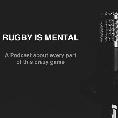 Rugby is Mental