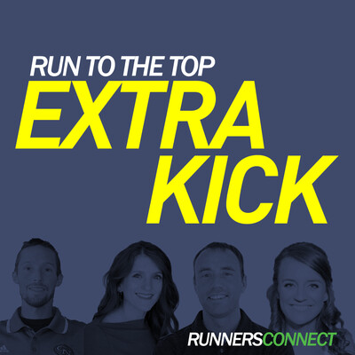 Run to the Top Extra Kick Podcast   Answers to Your Running Questions