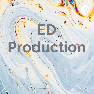 ED Production