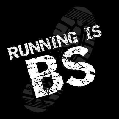 Running is BS