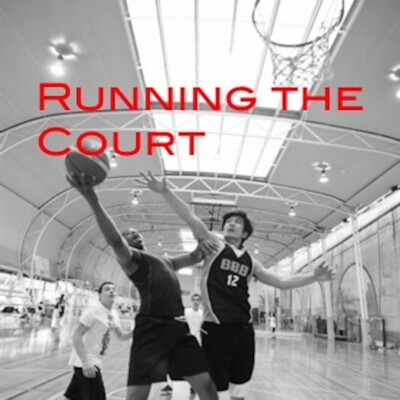Running the Court a Basketball Podcast