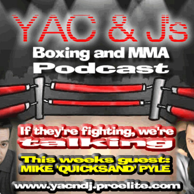 Yac & J's BOXING and MMA Podcast