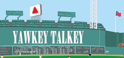 Yawkey Talkey