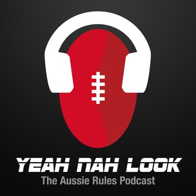 Yeah, Nah, Look: The Aussie Rules Podcast