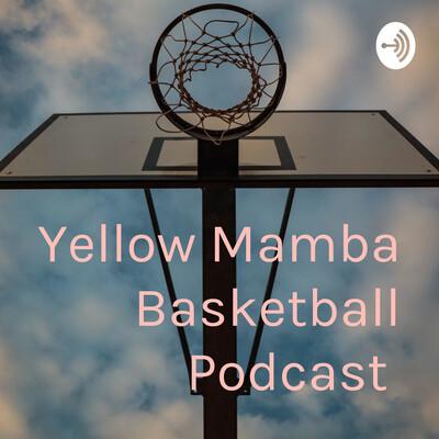 Yellow Mamba Basketball Podcast