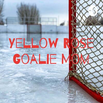 Yellow Rose Goalie Mom