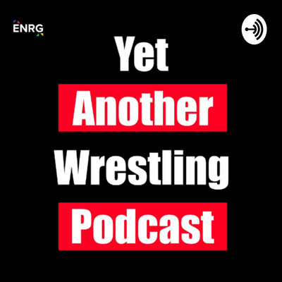 Yet Another Wrestling Podcast