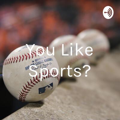 You Like Sports?