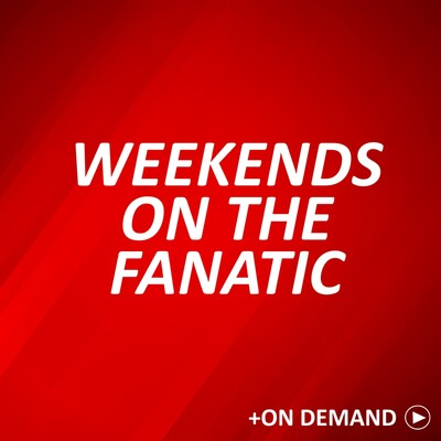 Weekends On The Fanatic Podcast