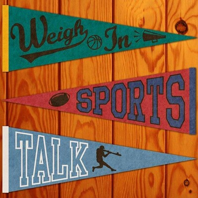 Weigh In Sports Talk