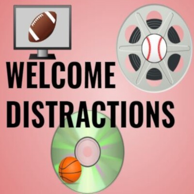 Welcome Distractions
