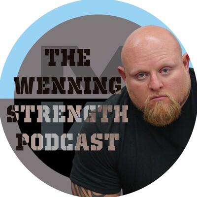 Wenning Strength Podcast
