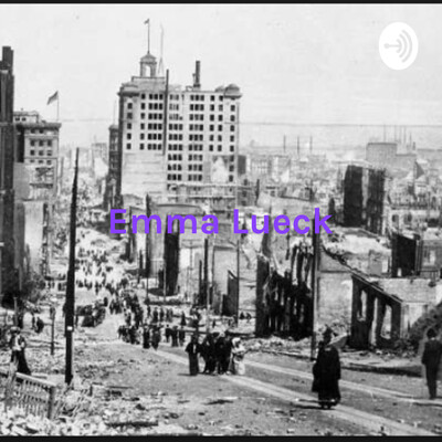 Emma Lueck - San Francisco Earthquake - 7th grade Science