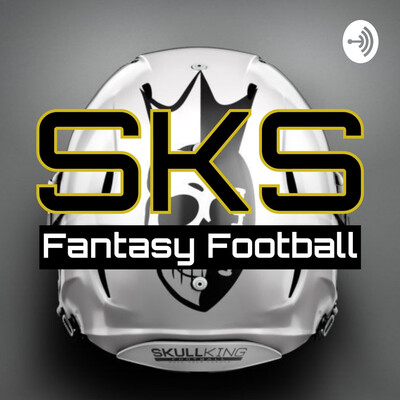SkullKing Fantasy Football - A Fantasy Football Advice Podcast