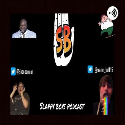 Slappy Boys Podcast