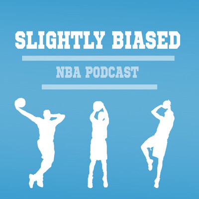 Slightly Biased NBA Podcast