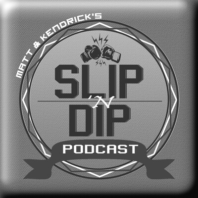 Slip n' Dip Podcast - MMA & Boxing Interviews