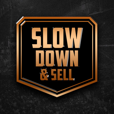 Slow Down and Sell