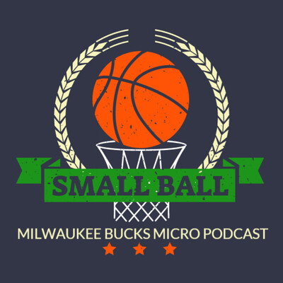 Small Ball: Milwaukee Bucks Micro Podcast