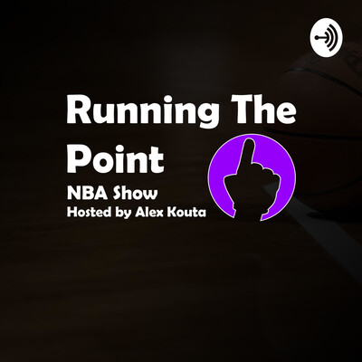 Running The Point NBA - Hosted by Alex Kouta
