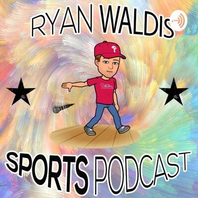 Ryan Waldis Sports Podcast