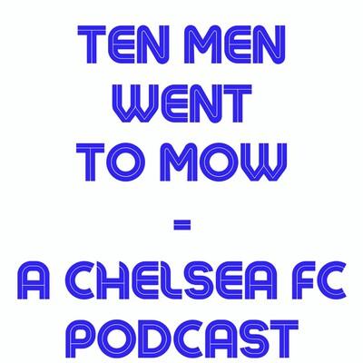 Ten Men Went to Mow Podcast