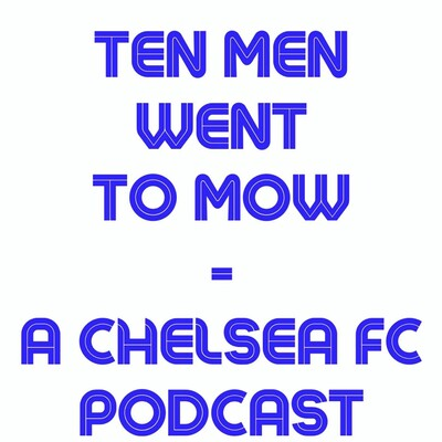 Ten Men Went to Mow Podcast