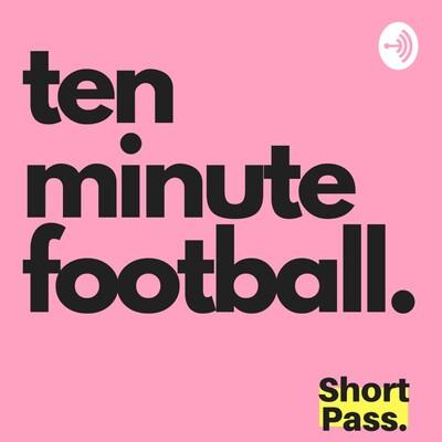 Ten Minute Football | The Short Pass