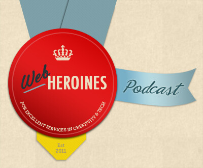 Web Heroines Podcast