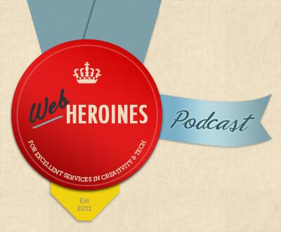 Web Heroines Podcast
