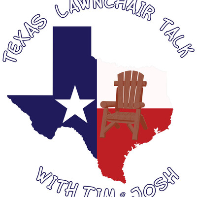 Texas Lawnchair Talk