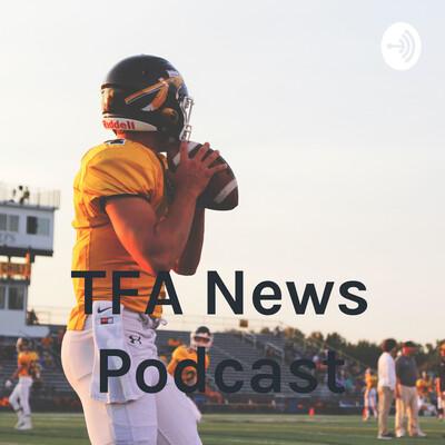 TFA News Podcast