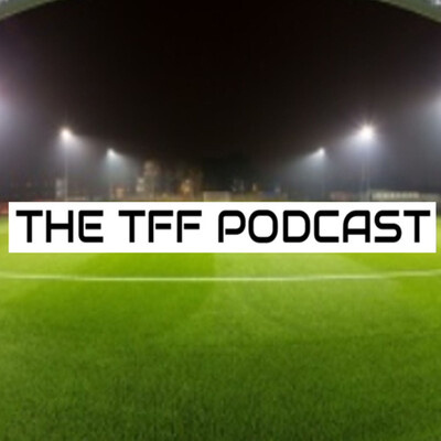 The TFF Podcast