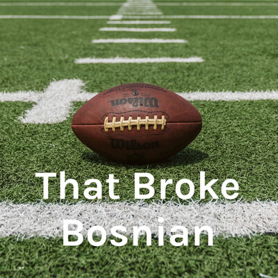 That Broke Bosnian