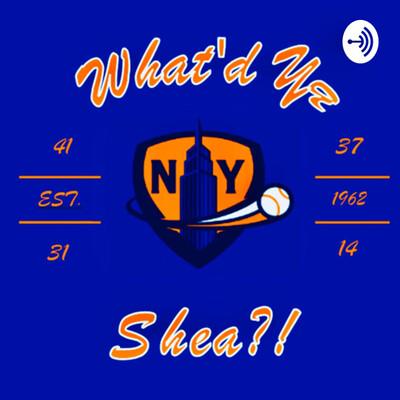 What'd Ya Shea?!