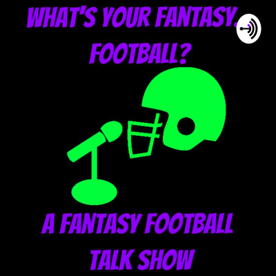 What's your Fantasy... Football?