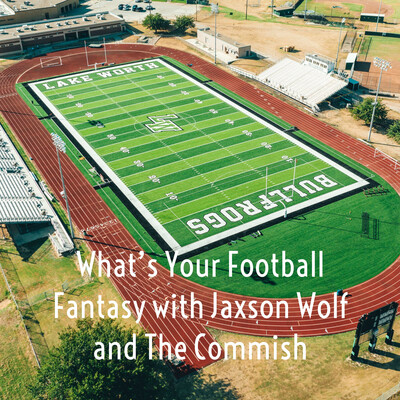 What's Your Football Fantasy with Jaxson Wolf and The Commish