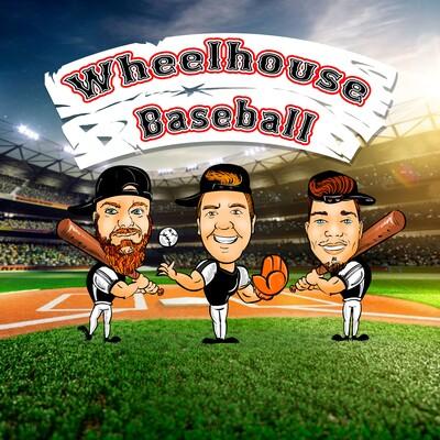 Wheelhouse Baseball Podcast
