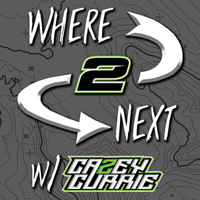 Where 2 Next w/ Casey Currie